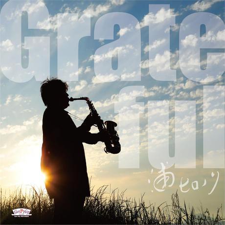 8.10 発売 ♪ 浦ヒロノリ /  Grateful(GC-135)