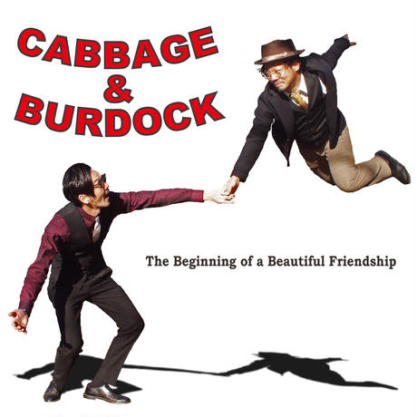 CABBAGE & BURDOCK / The Beginning of a Beautiful Friendship (GC-049)