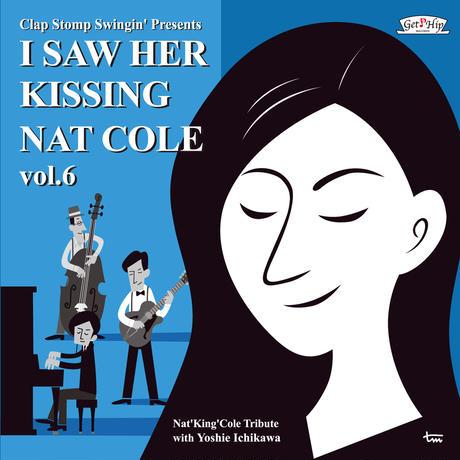 Clap Stomp Swingin'  / I Saw Her Kissing Nat Cole vol.6〜with Yoshie Ichikawa〜(GC-086)