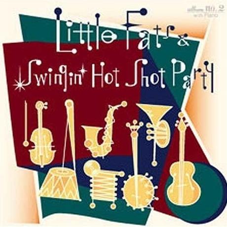 Little Fats & Swingin' Hot Shot Party / Little Fats & Swingin' Hot Shot Party  (GC-005)