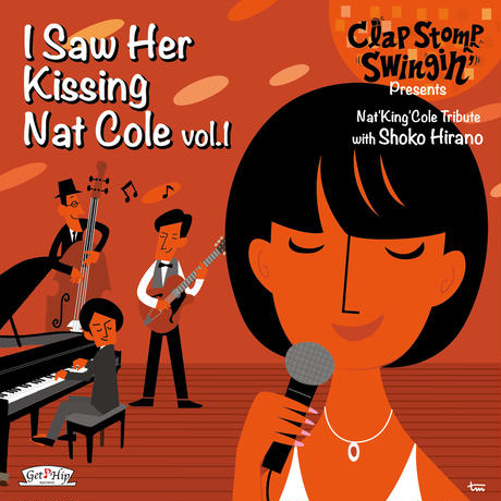 Clap Stomp Swingin' / I Saw Her Kissing Nat Cole vol.1 〜with Shoko Hirano〜(GC-075)