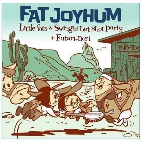 Little fats & Swingin 'hot shot party+ふたり乗り / FAT JOYHUM (GC-010)