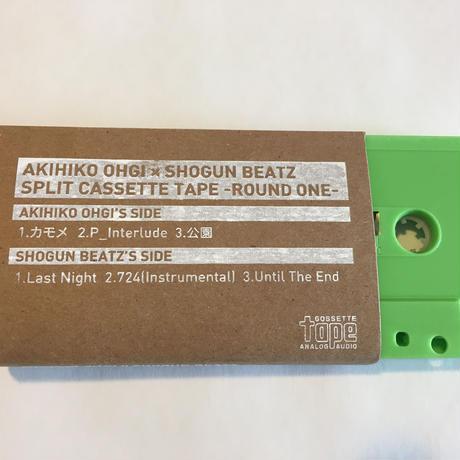 AKIHIKO OHGI × SHOGUN BEATZ SPLIT CASSETTE TAPE ~ROUND ONE~