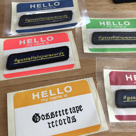 Hello My Name Is #GOSSETTE TAPE RECORDS  #ハッシュタグ ワッペン