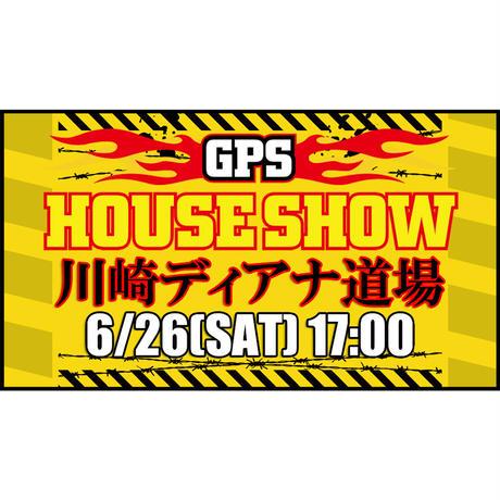 6.26 GPSハウスショーチケット【全席自由】