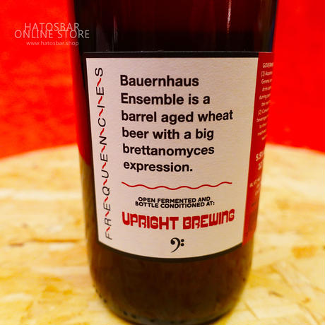 "BOTTLE#24『Bauernhaus Ensemble』""バーレンハウス アンサンブル"" Saison/5.5%/375ml by UPRIGHT Brewing."