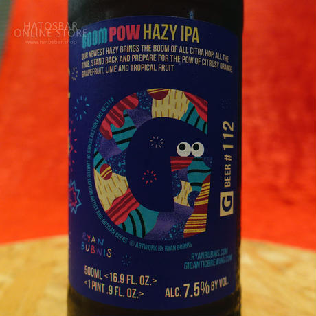 "BOTTLE#106『BOOM POW』 ""ブーンパウ"" HAZY IPA/7.5%/500ml by GIGANTIC Brewing."