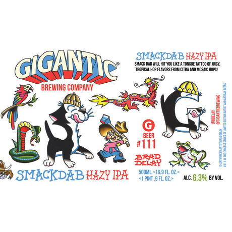 "BOTTLE#102『Smackdab Hazy』 ""スマックダブ・ヘイジー"" HAZY IPA/6.3%/500ml by GIGANTIC Brewing."
