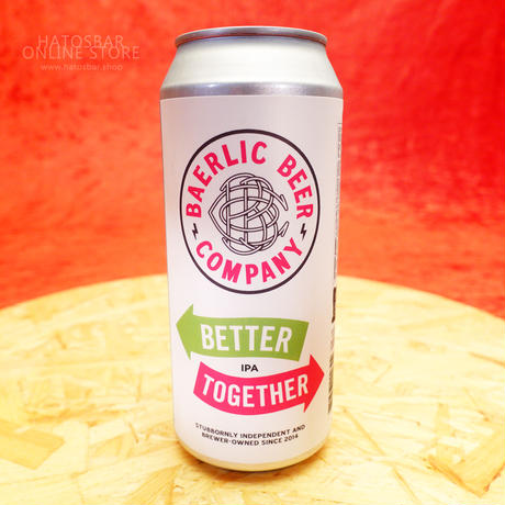 "CAN#113 『BETTER TOGETHER』 ""ベタートゥゲェザー"" West Coast IPA/6.7%/473ml by BAERLIC Brewing."