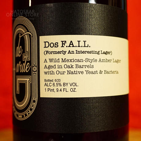 """BOTTLE#125 『Dos F.A.I.L.』 """"ドスフェイル"""" Mexican-Style Amber Lager/5.5%/750ml by de Garde Brewing."""