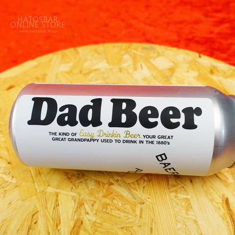 """CAN#104 『DAD BEER』 """"ダッドビア"""" LAGER/4.8%/473ml by BAERLIC Brewing."""