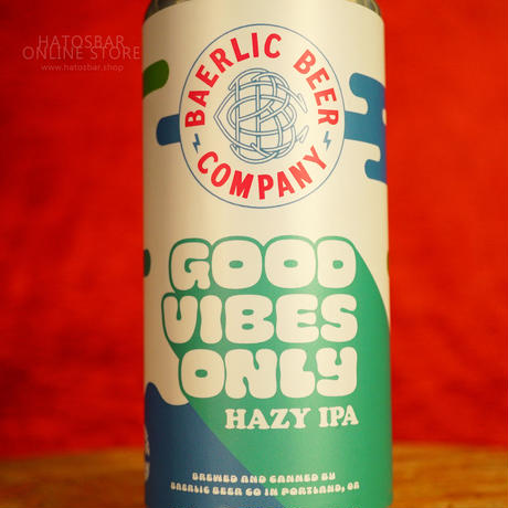 "CAN#128 『GOOD VIBES ONLY』 ""グッドバイブスオンリー"" HAZY IPA/6.7%/473ml by BAERLIC Brewing."