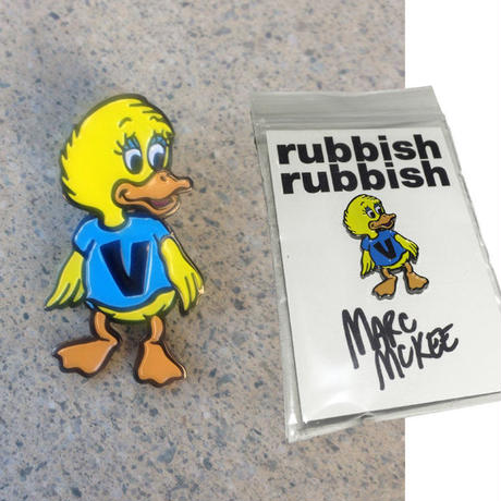RUBBISH RUBBISH  MARC McKEE DUCK PINS