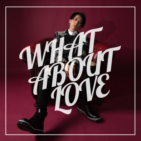"【CD】2nd EP ""What About Love"""