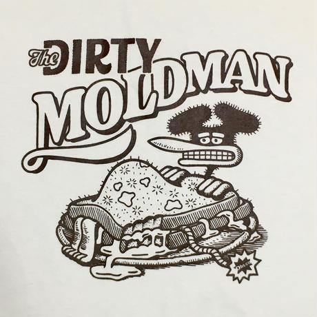 THE DIRTY MOLDMAN L/S T-Shirts