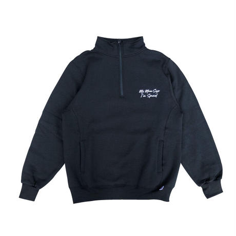 """My Mom Says I'm Special"" quarter zip sweat"