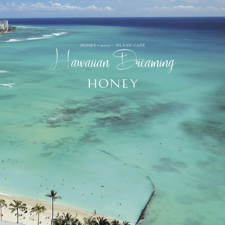 HONEY meets ISLAND CAFE -Hawaiian Dreaming-(通常盤)