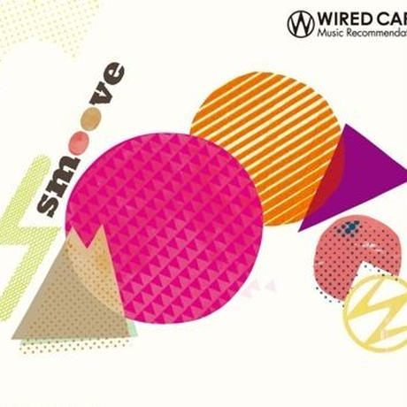 WIRED CAFE MUSIC Recommendation「Smoove」