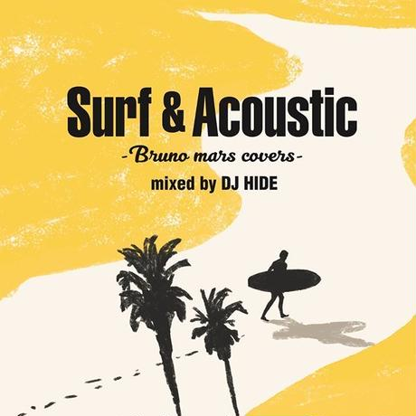 Surf & Acoustic -Bruno Mars Covers- mixed by DJ HIDE