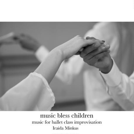 [Digital]music bless children -music for ballet class improvisation-【ダウンロード販売】