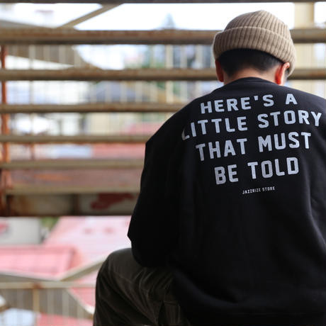 HERE'S LITTLE STORY SWEAT [BLACK]