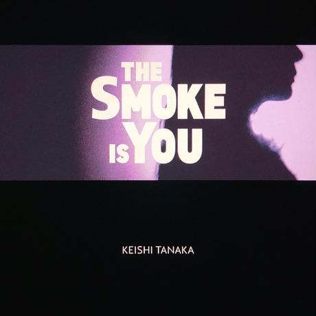 The Smoke Is You [Single 7inch]