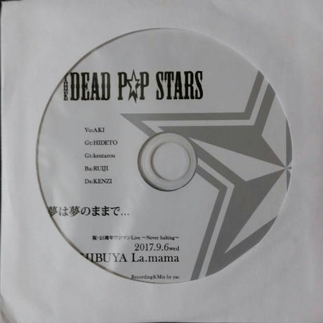 ザ・デッドポップスターズ25周年渋谷ラママ配布CD「夢は夢のままで...」(残少)