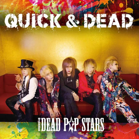 THE DEAD P☆P STARS/ CD「QUICK &DEAD」