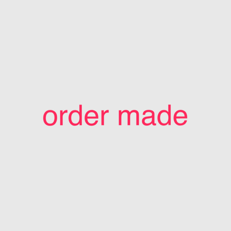 order made  for S様
