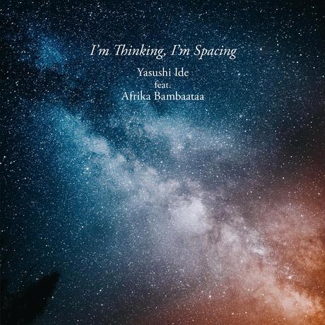 《7inch+CD set》Yasushi Ide feat.Afrika Bambaataa/I'm Thinking,I'm Spacing