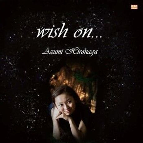 【CD】Azumi Hironaga wish on・・・(mirai music entertainment,inc.)
