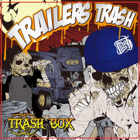 """Trailers Trash(トレイラ-ズトラッシュ)""""Trash BOX(トラッシュボックス)"""" HIP HOP/ヒップホップ ジャパニーズウエッサイ ジャパニーズギャングスタラップ"""