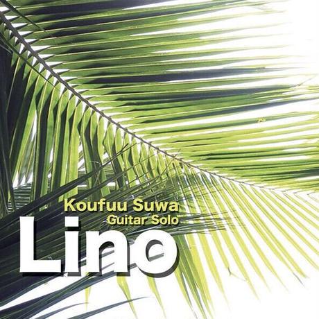 【CD】Koufuu Suwa 諏訪光風 Guitar Solo ギターソロ Mini Album ミニアルバム 『Lino リノ』