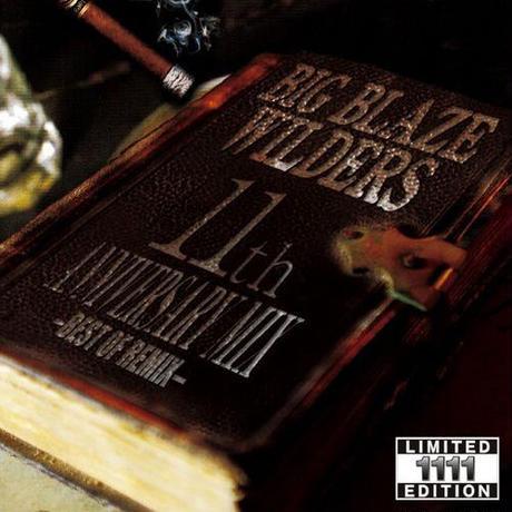 BIG BLAZE WILDERS / 11th Anniversary Mix -BEST OF REMIX-