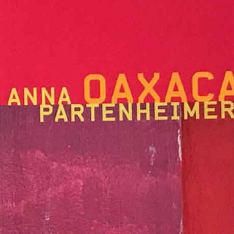 OAXACA / ANNA PARTENHEIMER