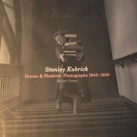 Stanley Kubrick Drama&Shadows: Photographs 1945-1950