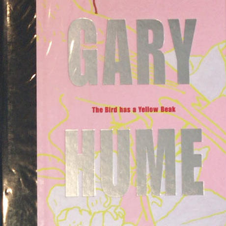 The Bird has a Yellow beak / GARY HUME