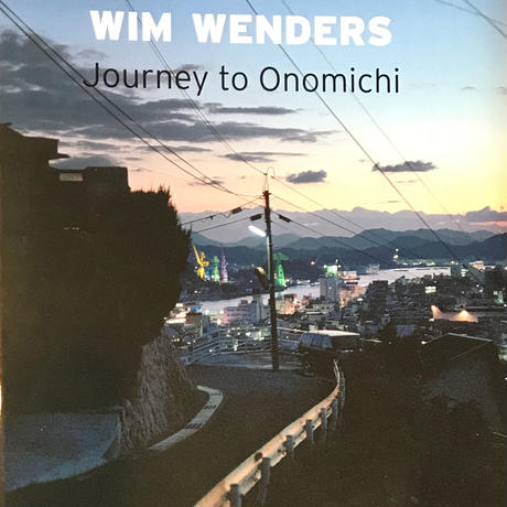 Journey to Onomichi / Wim Wenders