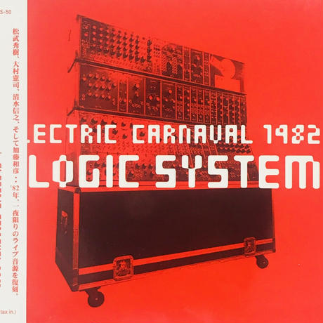 Logic System / Electric Carnaval 1982_Logic System (Live Album)