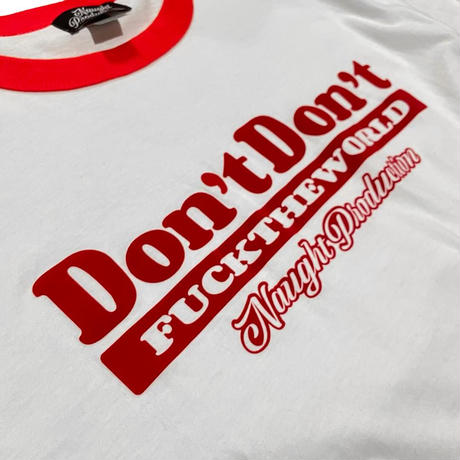 Naught Production DON'T DON'T RINGER TEE