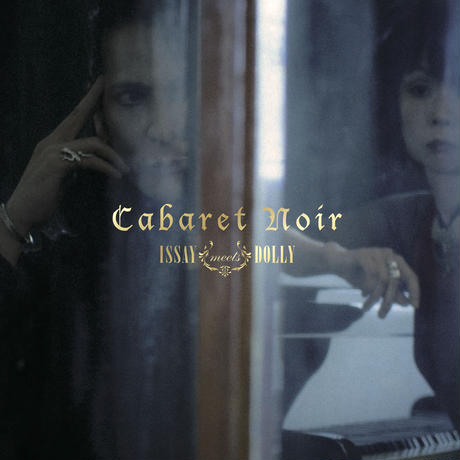 ISSAY meets DOLLY 『CABARET NOIR』CD