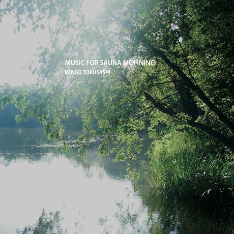 とくさしけんご『MUSIC FOR SAUNA MORNING』CD