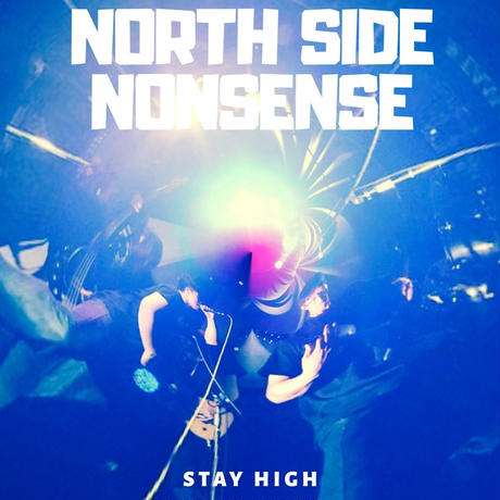 【STAY HIGH / NORTH SIDE NONSENSE】#CD