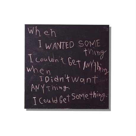【長坂真護】Tシャツ「when I wanted something,I couldn't get anything」(リサイクルポリエステル)