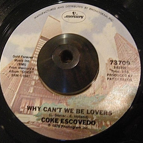 COKE ESCOVEDO/ WHY CAN'T WE BE LOVERS