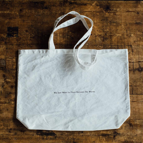 【B/ message tote bag】We Just Want to Float Between the Waves