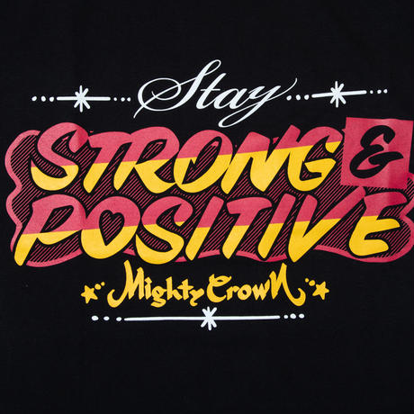 MIGHTY CROWN - STAY STRONG&POSITIVE TEE