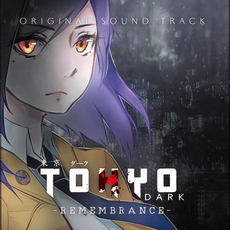Tokyo Dark – Remembrance –(東京ダーク リメンバランス)オリジナルサウンドトラック