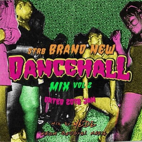 STR8 BRAND NEW DANCEHALL MIX VOL.2 -DATED 2018 JAN-