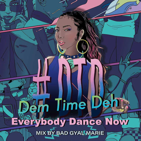 #DTD Dem Time Deh Everybody Dance Now MIX BY BAD GYAL MARIE